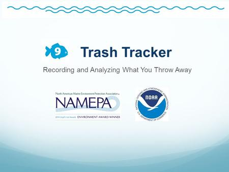 Trash Tracker Recording and Analyzing What You Throw Away.
