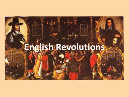 English Revolutions. Rule in England The mid-late 17 th Century was a very unstable time for the English monarchy. Power changed hands several times.