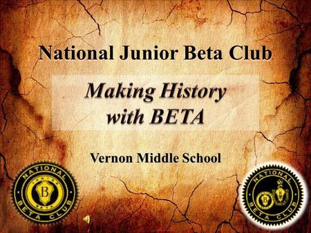 National Junior Beta Club Vernon Middle School. Beta's Past  Dr. John W. Harris is Beta Club's founder.  The first Beta Club was formed in Landrum,