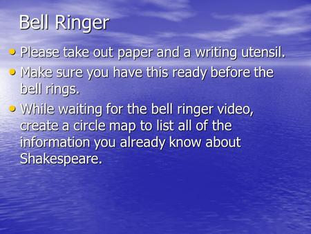 Bell Ringer Please take out paper and a writing utensil. Please take out paper and a writing utensil. Make sure you have this ready before the bell rings.