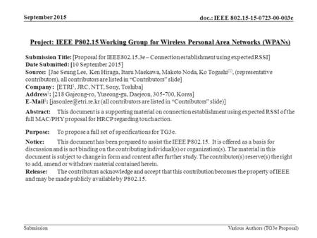 Doc.: IEEE 802.15-15-0723-00-003e Submission Project: IEEE P802.15 Working Group for Wireless Personal Area Networks (WPANs) Submission Title: [Proposal.