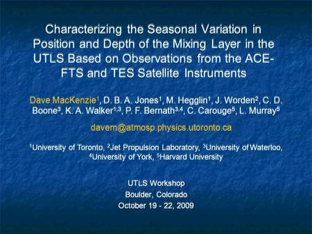 UTLS Workshop Boulder, Colorado October 19 - 22, 2009 UTLS Workshop Boulder, Colorado October 19 - 22, 2009 Characterizing the Seasonal Variation in Position.