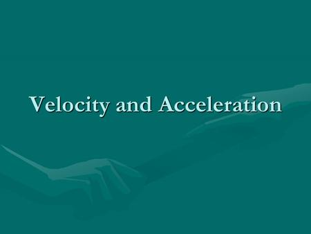 Velocity and Acceleration. Velocity- describes speed and the direction of an object.Velocity- describes speed and the direction of an object. -Velocity.