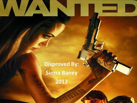 Disproved By: Sierra Baney 2012. Curving A Bullet Wanted (6/11) Movie CLIP - Wesley's First Curved Bullet (2008) HD - YouTube Wanted (6/11) Movie CLIP.