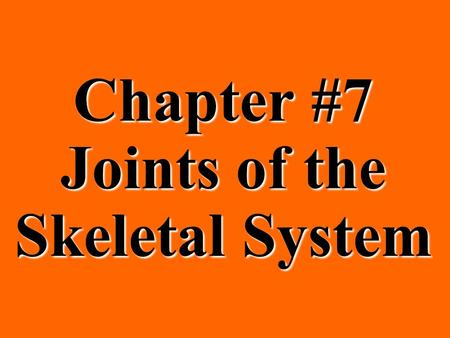 Chapter #7 Joints of the Skeletal System. I. Introduction I. Introduction A. A joint is formed wherever two or more bones meet. B. Joints are the functional.
