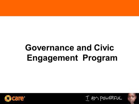 Governance and Civic Engagement Program. Program Goal: By 2020, citizen, specially youth and women, are engaged in a transparent, inclusive, and institutionalized.