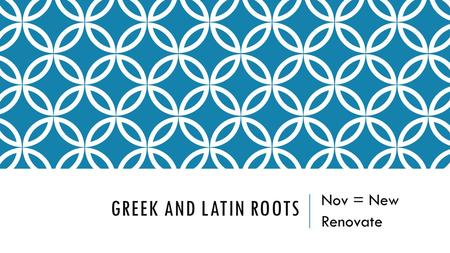 "GREEK AND LATIN ROOTS Nov = New Renovate. LET'S LOOK AT THE WORD ""TRANSPARENT"" 1 : fine or sheer enough to be seen through 2 : free from pretense or deceit."