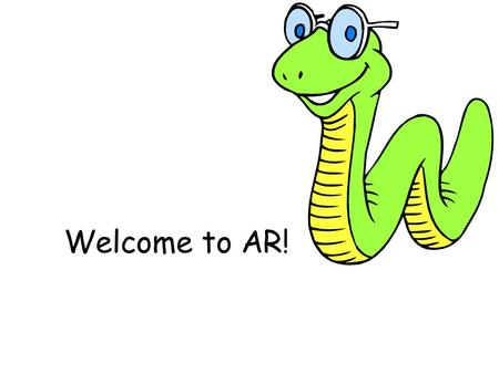Welcome to AR!. Go to the SME Homepage Click on the Students tab. AR and STAR should appear under it. If it goes to the students page, the AR and STAR.