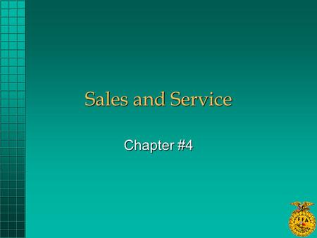 Sales and Service Chapter #4. What are the steps in the selling process? 1) preparation 2) approach 3) demonstration 4) overcoming resistance 5) close.