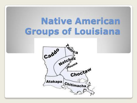 Native American Groups of Louisiana