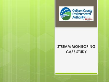 STREAM MONITORING CASE STUDY. Agenda  Monitoring Requirements  TMDL Requirements  OCEA Initial Monitoring Program  Selection of Parameters  Data.