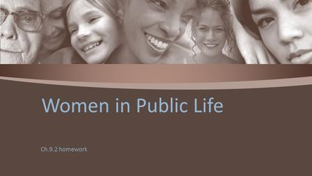 Ch.9.2 homework Women in Public Life. 1. What kinds of job opportunities prompted more women to finish high school during the Progressive Era? 2. What.