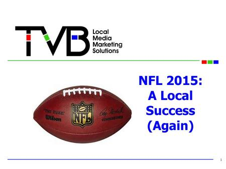 NFL 2015: A Local Success (Again) 1. BackgroundBackground 2 Following 2014's successful format, CBS & NFLN once again teamed up to air 8 Thursday night.