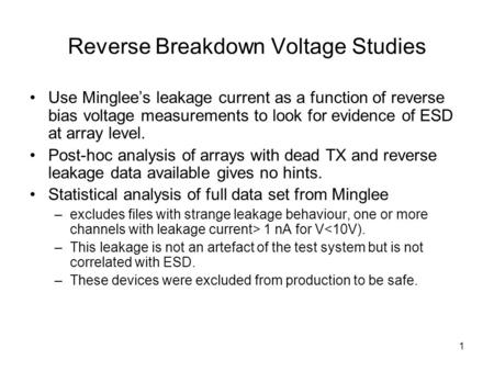 1 Reverse Breakdown Voltage Studies Use Minglee's leakage current as a function of reverse bias voltage measurements to look for evidence of ESD at array.