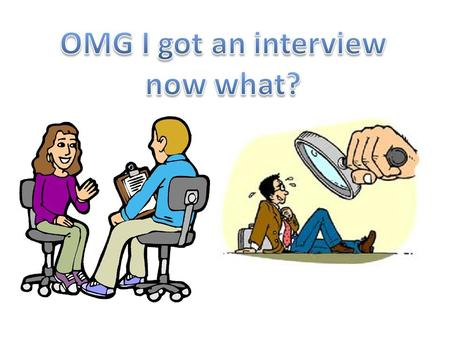 OMG I got an interview now what?