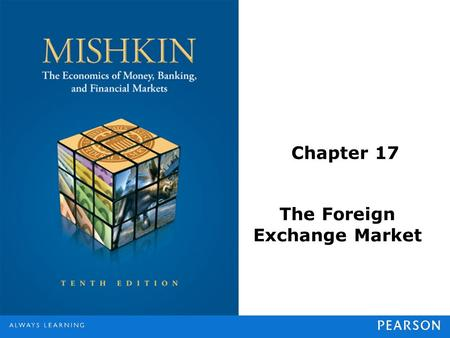 Chapter 17 The Foreign Exchange Market. © 2013 Pearson Education, Inc. All rights reserved.14-2 Foreign Exchange I Exchange rate: price of one currency.