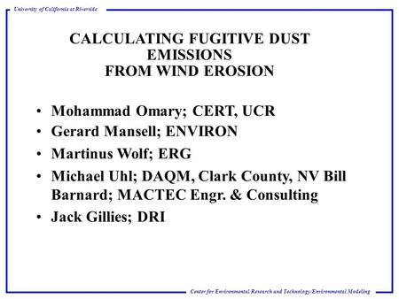 Center for Environmental Research and Technology/Environmental Modeling University of California at Riverside CALCULATING FUGITIVE DUST EMISSIONS FROM.