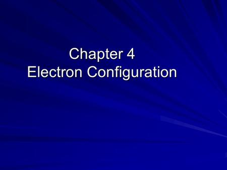 Chapter 4 Electron Configuration. Radiant Energy Electromagnetic radiation – all classes of light Includes: radio waves, T.V. waves, microwaves, infrared,