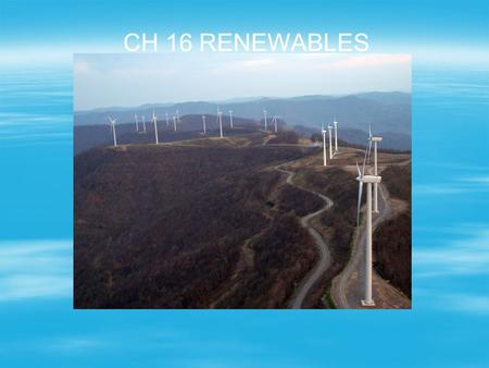 CH 16 RENEWABLES. II. Energy use in the house How to slow wasted energy in house: ____, ____ A. Saving energy in Industry 3 ways 1.What is cogeneration-combined.