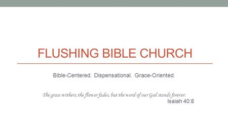 Bible-Centered. Dispensational. Grace-Oriented.