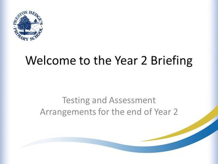 Welcome to the Year 2 Briefing