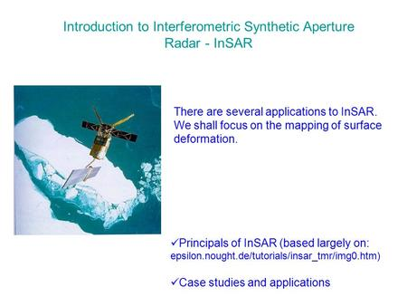 Introduction to Interferometric Synthetic Aperture Radar - InSAR