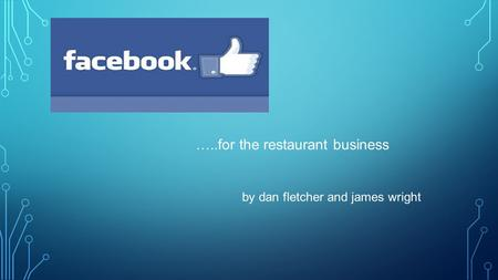 …..for the restaurant business by dan fletcher and james wright.