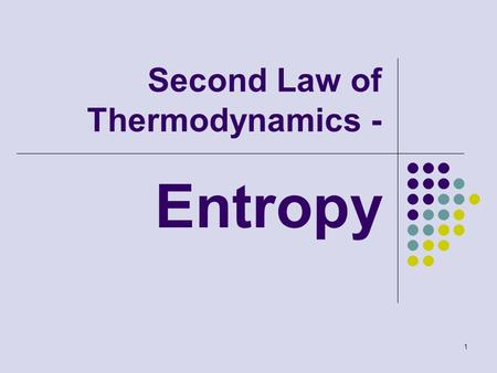 1 Second Law of Thermodynamics - Entropy. 2 Introduction The second low often leads to expressions that involve inequalities.