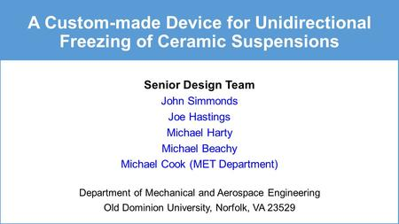 Senior Design Team John Simmonds Joe Hastings Michael Harty