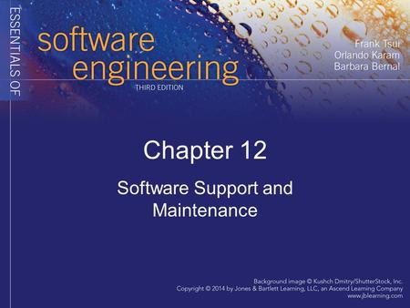 Chapter 12 Software Support and Maintenance. Product released! Software Released! Now what?