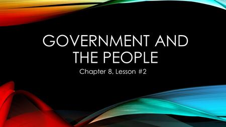 GOVERNMENT AND THE PEOPLE Chapter 8, Lesson #2. THE LEGISLATIVE BRANCH (CONGRESS) Article 1: Makes laws Two branches: House of Representatives – 435 members.