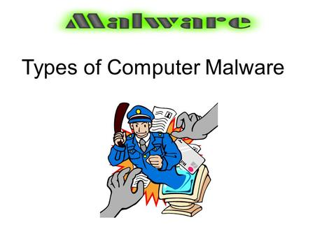 Types of Computer Malware. The first macro virus was written for Microsoft Word and was discovered in August 1995. Today, there are thousands of macro.