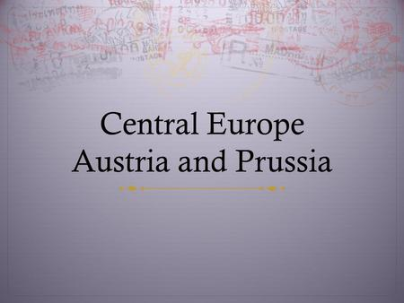 Central Europe Austria and Prussia. The Thirty Years' War The Beginning  Habsburg Ferdinand II ruled Bohemia as king. He was also the Holy Roman emperor,