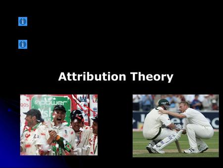 Attribution Theory. At the end of this lesson you will be able to : Identify reasons for success and failure in sport. demonstrate knowledge of Weiner.