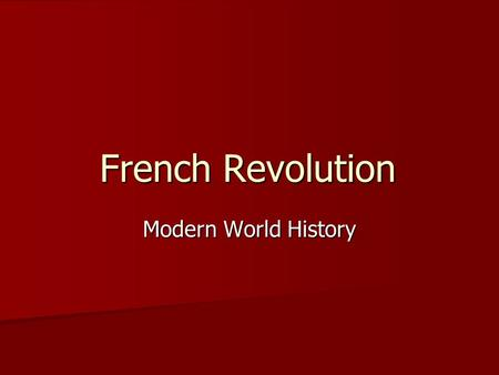 French Revolution Modern World History. Background France – richest and most powerful nation in Europe France – richest and most powerful nation in Europe.