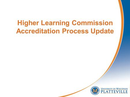 Higher Learning Commission Accreditation Process Update.