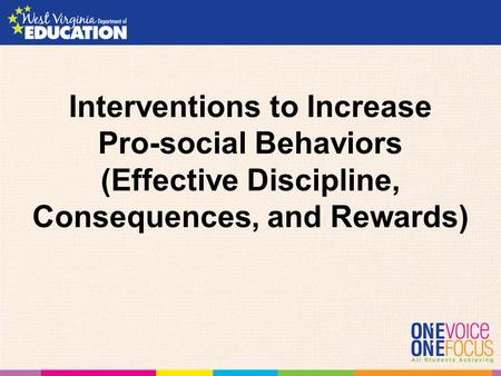 Interventions to Increase Pro-social Behaviors (Effective Discipline, Consequences, and Rewards)