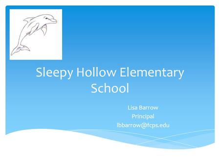 Sleepy Hollow Elementary School Lisa Barrow Principal