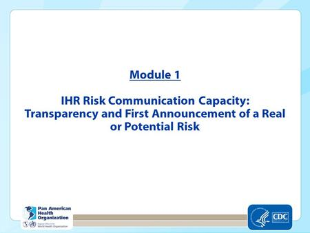 Module 1 IHR Risk Communication Capacity: Transparency and First Announcement of a Real or Potential Risk.
