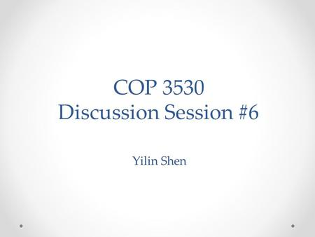 COP 3530 Discussion Session #6 Yilin Shen. Outline Chapter 7 o Q35p 250 o Q39p 265 Chapter 8 o Problem 8.5.3: Rearranging Railroad carsp 289 o Problem.