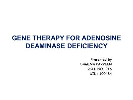 GENE THERAPY FOR ADENOSINE DEAMINASE DEFICIENCY