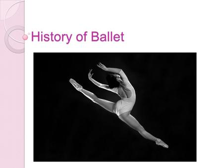 History of Ballet. Ballet Technique Includes… 5 positions of the feet Use of pointed feet Toe shoes for women Codified positions of arms and legs Lightness.