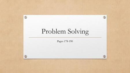 Problem Solving Pages 178-190. Information and Managerial Decisions The role of a manager is to LEAD, PLAN, ORGANIZE, CONTROL. One of their main jobs.