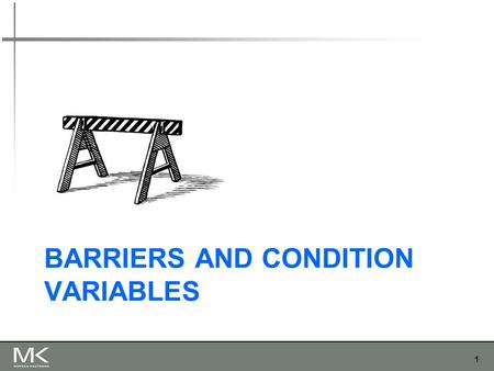 Barriers and Condition Variables
