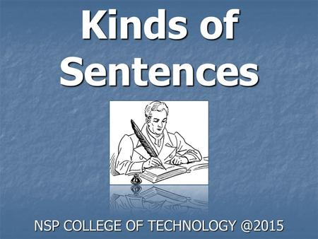 Kinds of Sentences NSP COLLEGE OF