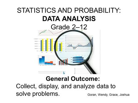 STATISTICS AND PROBABILITY: DATA ANALYSIS Grade 2–12