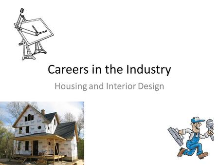 Careers in the Industry