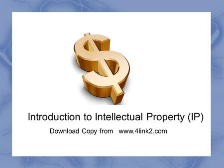 Introduction to Intellectual Property (IP) Download Copy from www.4link2.com.