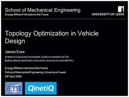School of something FACULTY OF OTHER School of Mechanical Engineering Energy Efficient Vehicles for the Future Topology Optimization in Vehicle Design.
