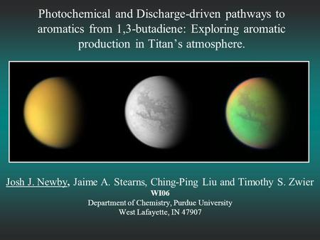 Photochemical and Discharge-driven pathways to aromatics from 1,3-butadiene: Exploring aromatic production in Titan's atmosphere. Josh J. Newby, Jaime.